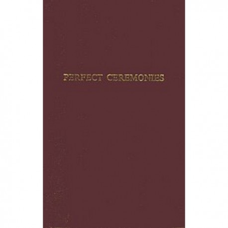 Perfect Ceremonies: Royal Arch Ritual