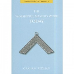 The Emulation Pocket Series No.5, The Worshipful Master's Work Today (Revised)